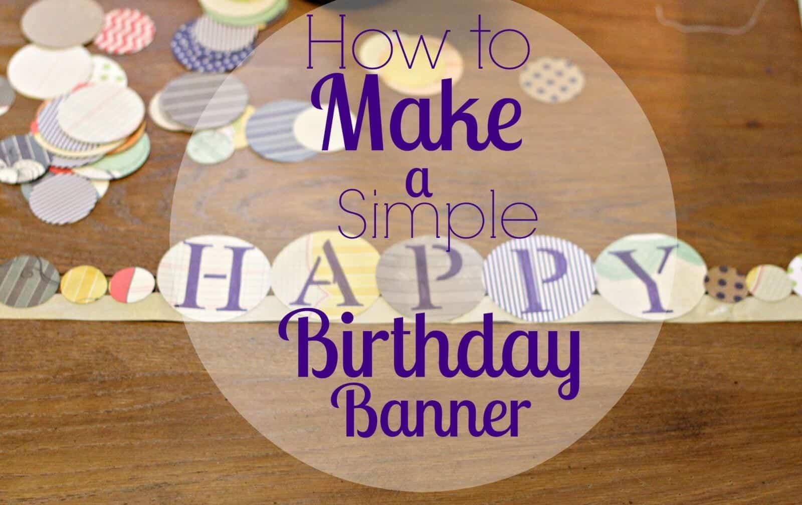 DIY Homemade Birthday Banner- So Easy!