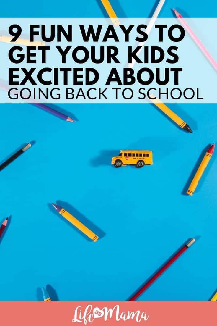 9 Fun Ways To Get Your Kids Excited About Going Back To School