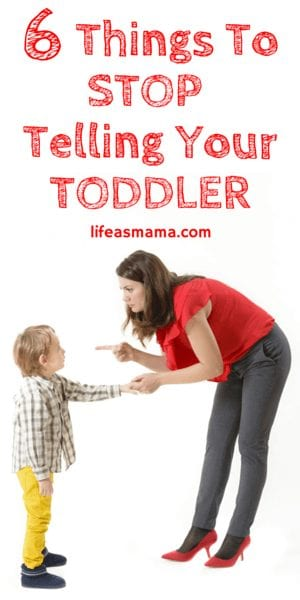 Things To Stop Telling Your Toddler