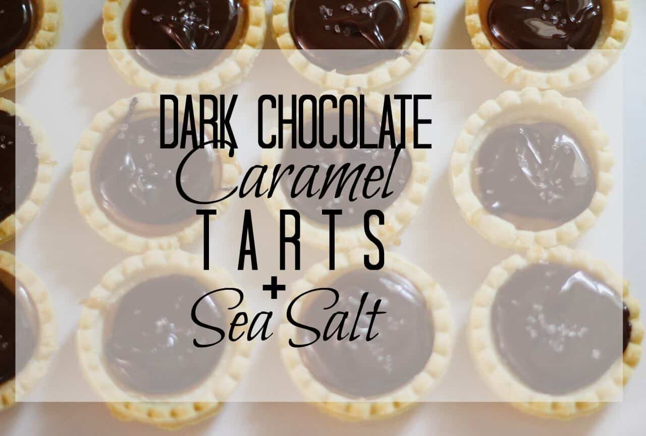 Dark Chocolate Caramel & Sea Salt Tarts Recipe