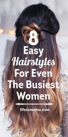 Easy Hairstyles For The Busiest Women