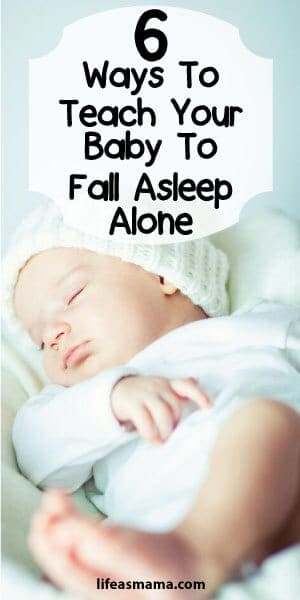 6 Ways To Help Your Baby Fall Asleep Alone
