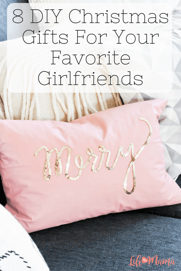 8 DIY Christmas Gifts For Your Favorite Girlfriends