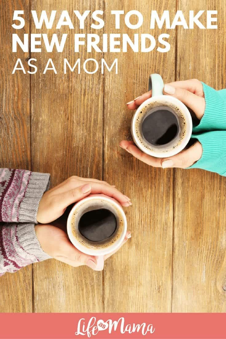 5 Ways To Make New Friends As A Mom