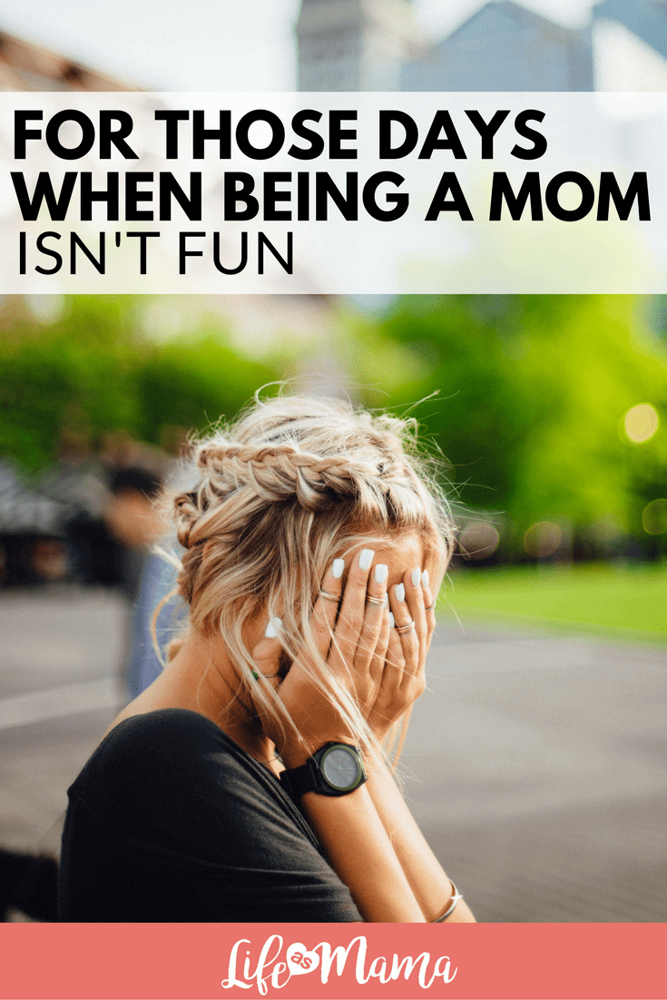 being a mom isn't fun