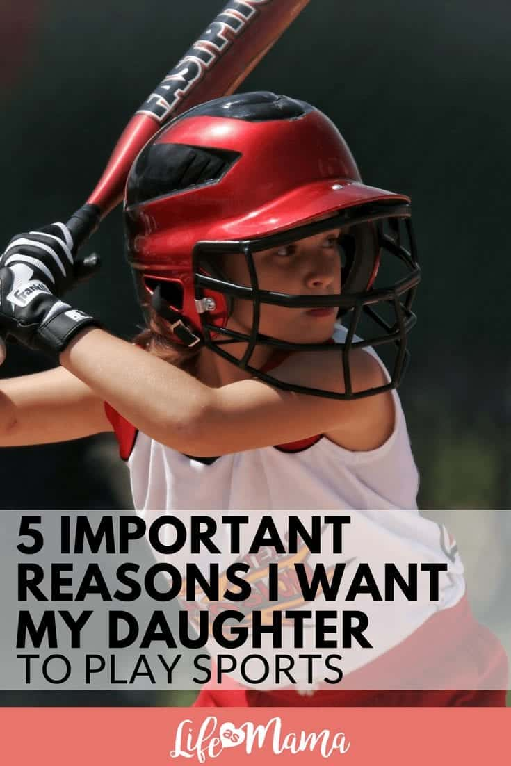 5 Important Reasons I Want My Daughter To Play Sports