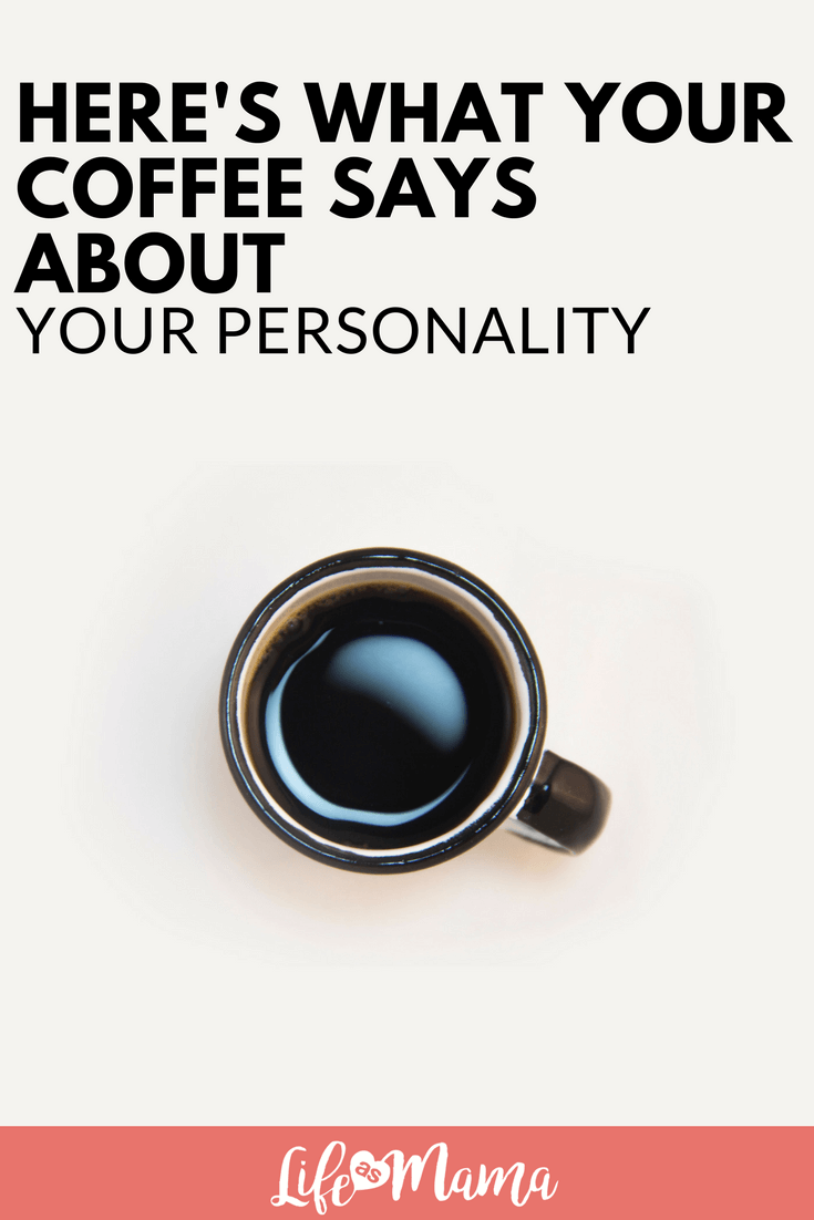 Here's What Your Coffee Says About Your Personality