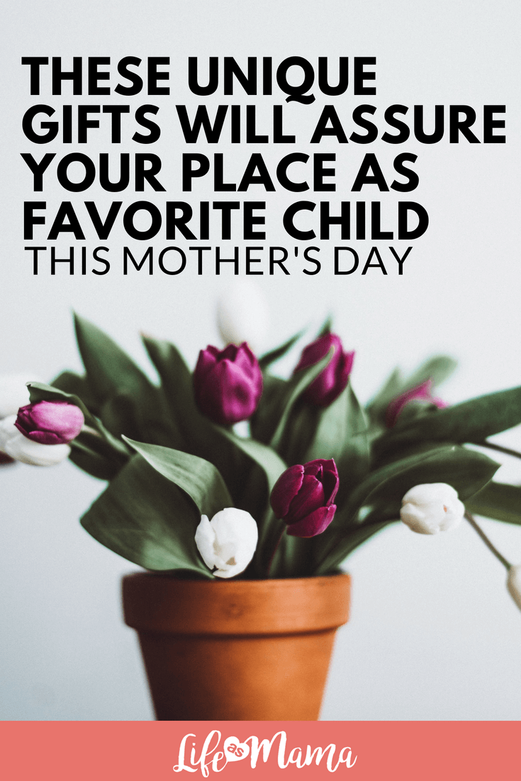 These Unique Gifts Will Assure Your Place as Favorite Child This Mother's Day