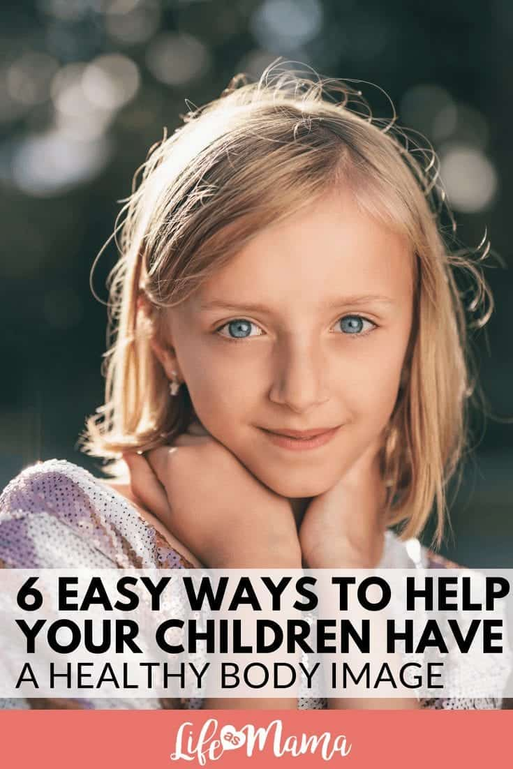 6 Easy Ways To Help Your Children Have A Healthy Body Image