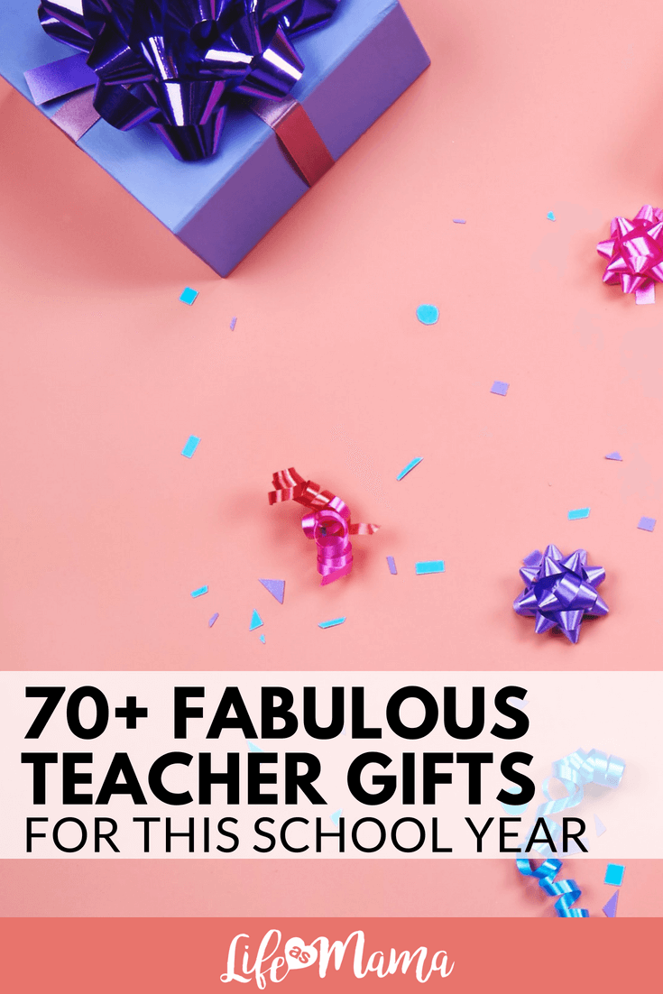 70+ Fabulous Teacher Gifts For This School Year