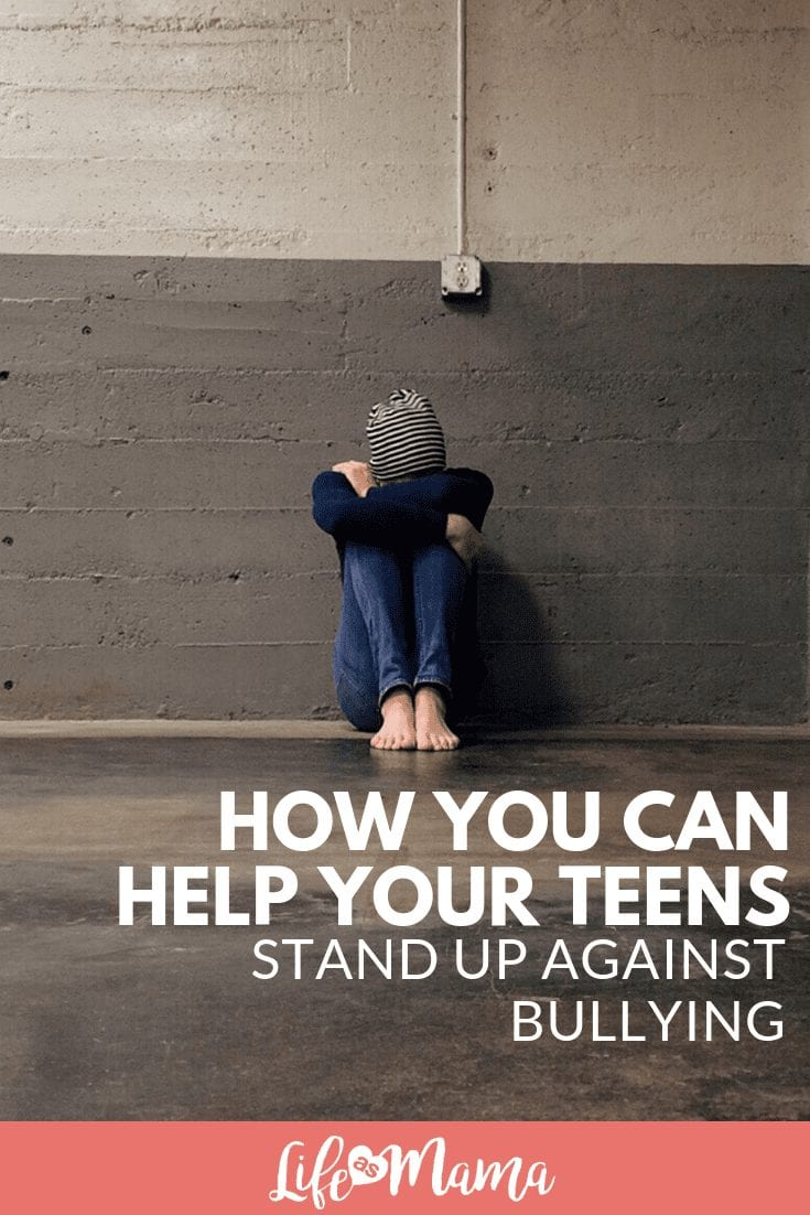 How You Can Help Your Teens Stand Up Against Bullying