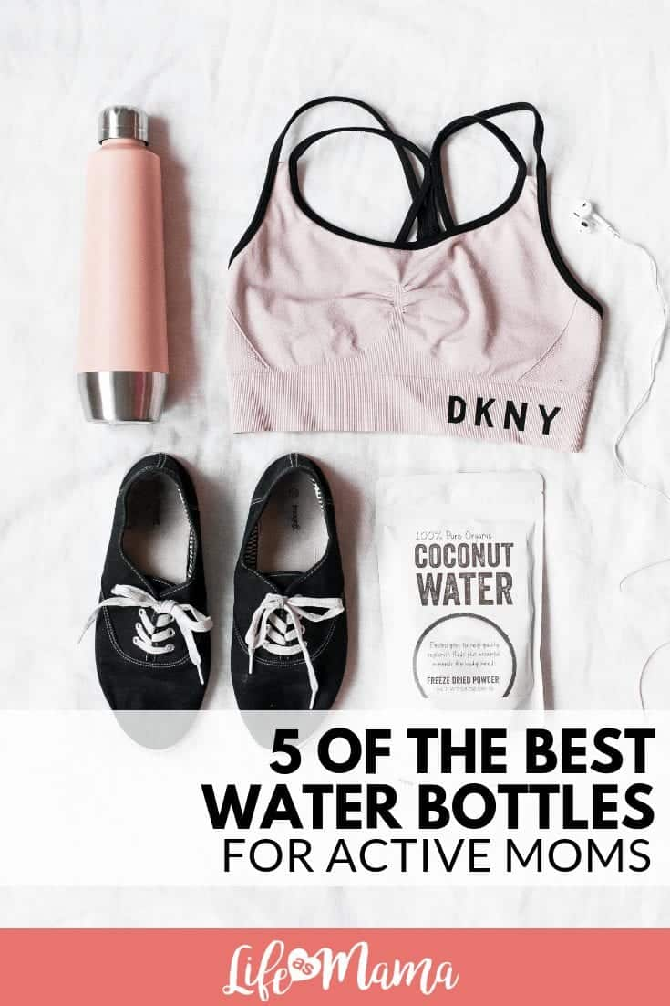 5 Of The Best Water Bottles For Active Moms