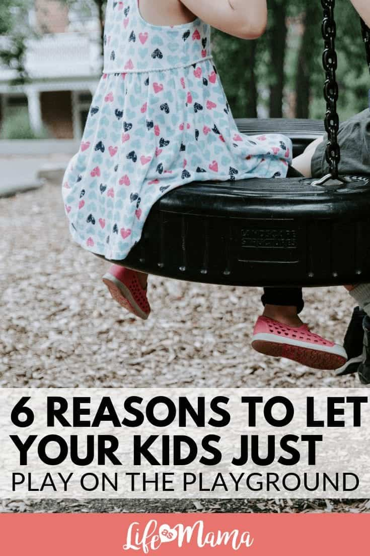 6 Reasons To Let Your Kids Just Play on the Playground